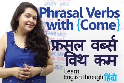 Phrasal verbs with come - Learn English through Hindi