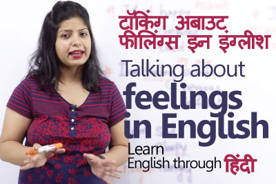 English lesson - Talking about feelings - Learn English through Hindi