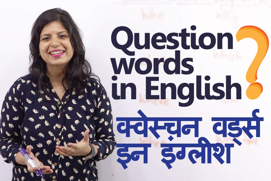 Learn English through Hindi - English lessons through Hindi - WH question words