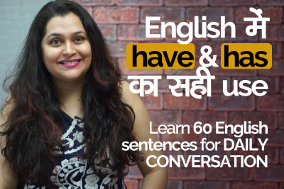 Using have and has correctly in English speaking Sentences for Daily English conversation