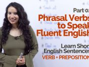सीखों Phrasal Verbs to Speak Fluent English – Part 02