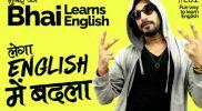 Mumbai Ka Bhai Learns English E1- English में बदला