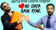 Bhai Learns English Episode 2 – Ho Gaya Hain Pyar –