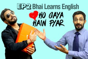 Bhai Learns English Episode 2 – Ho Gaya Hain Pyar –
