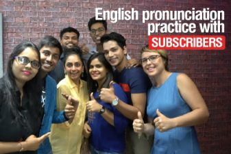 English Pronunciation Practice with SUBSCRIBERS