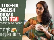 Learn English Idioms With TEA For Daily Conversation.