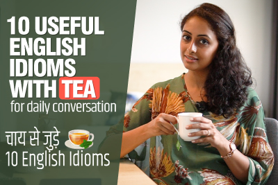 Learn English Idioms With TEA For Daily Conversation | English Speaking Practice Lesson In Hindi | Meera