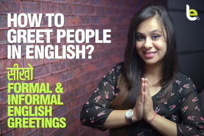 How To Greet People In English? Formal & Informal Greetings | Basic English Speaking Lesson In Hindi