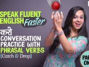 Speak Fluent English Faster⚡️⚡️ English Conversation Practice With Phrasal Verbs