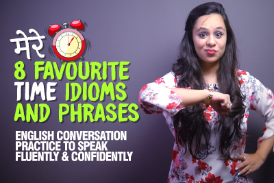 8 Useful Time Idioms & Phrases For Daily English Conversation Practice | Speak Fluent English With Jenny
