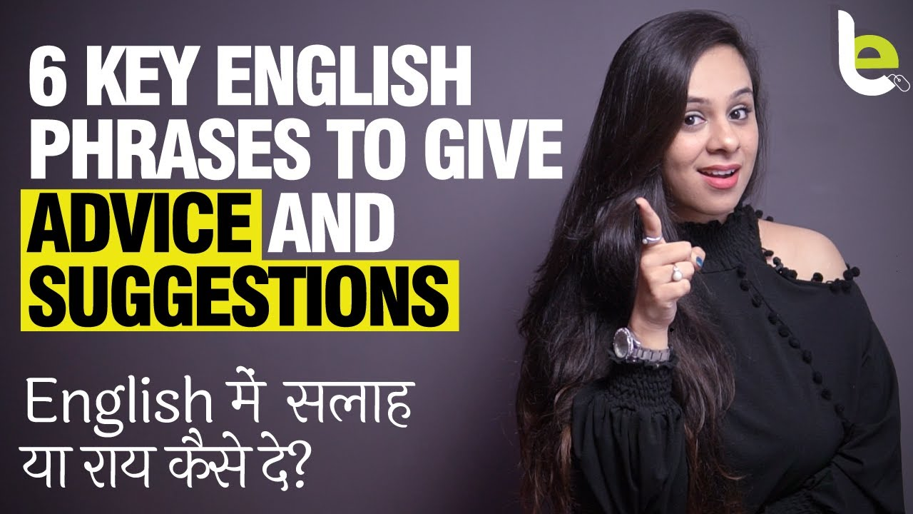 6 Key English Phrases You Should Know To Give An Advice