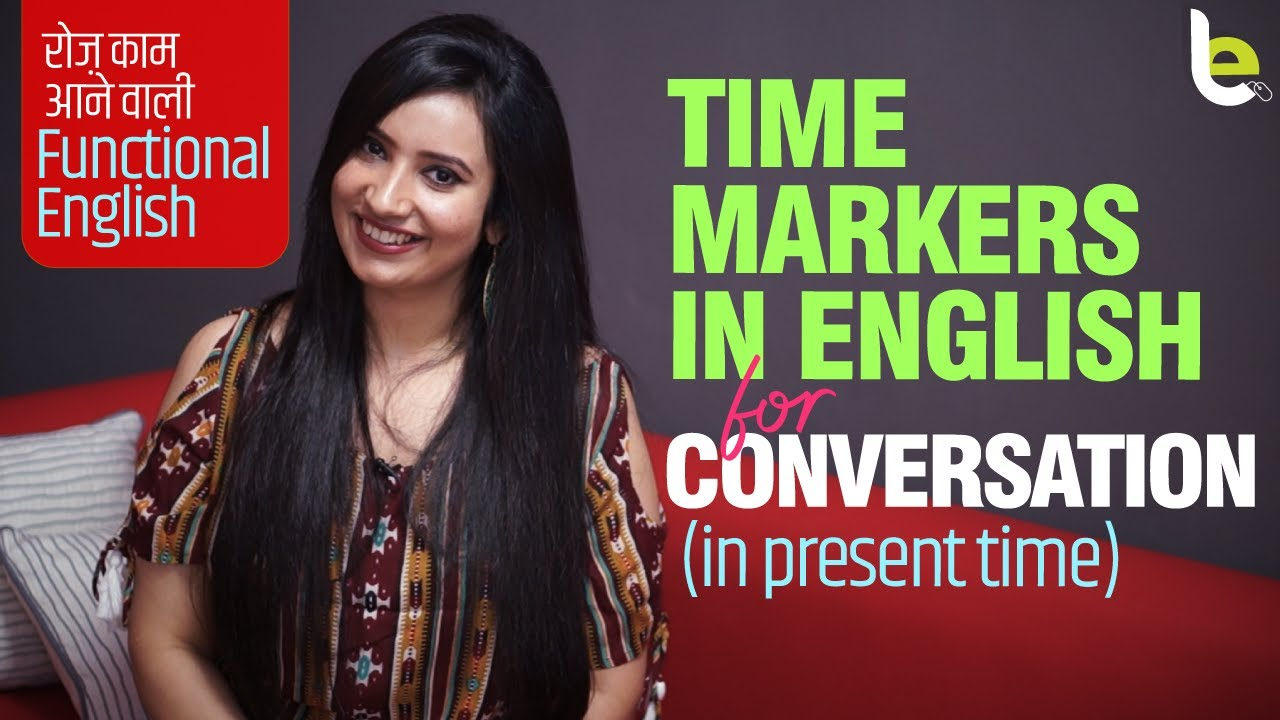 Useful Time Markers For English Conversation Practice | Functional English