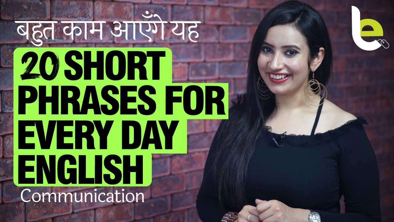 20 Short Phrases For Every Day English Conversation
