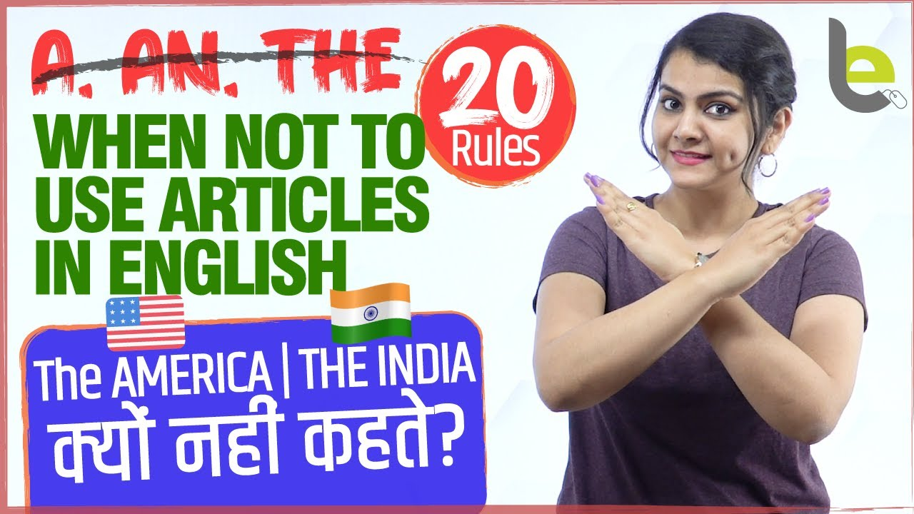 When Not To Use Articles (a, an, the) In English – 20 Grammar Rules