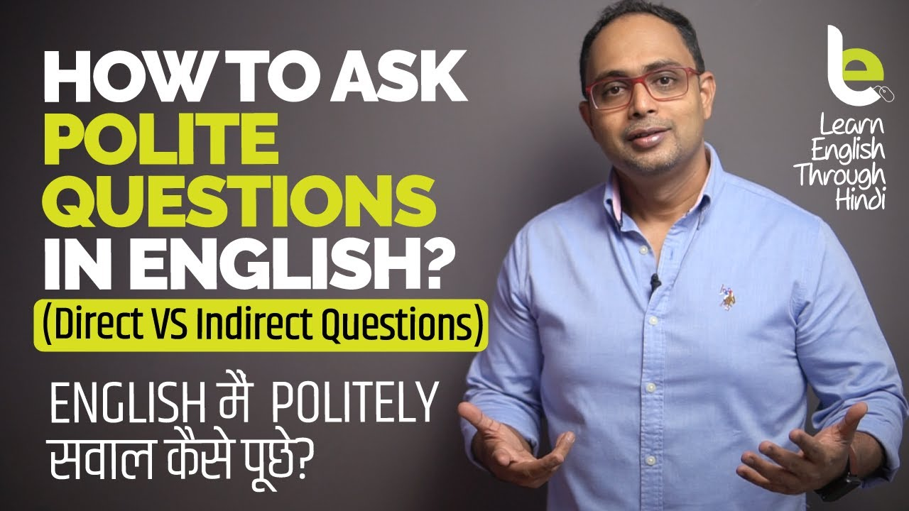 How To Ask Polite Questions In English?