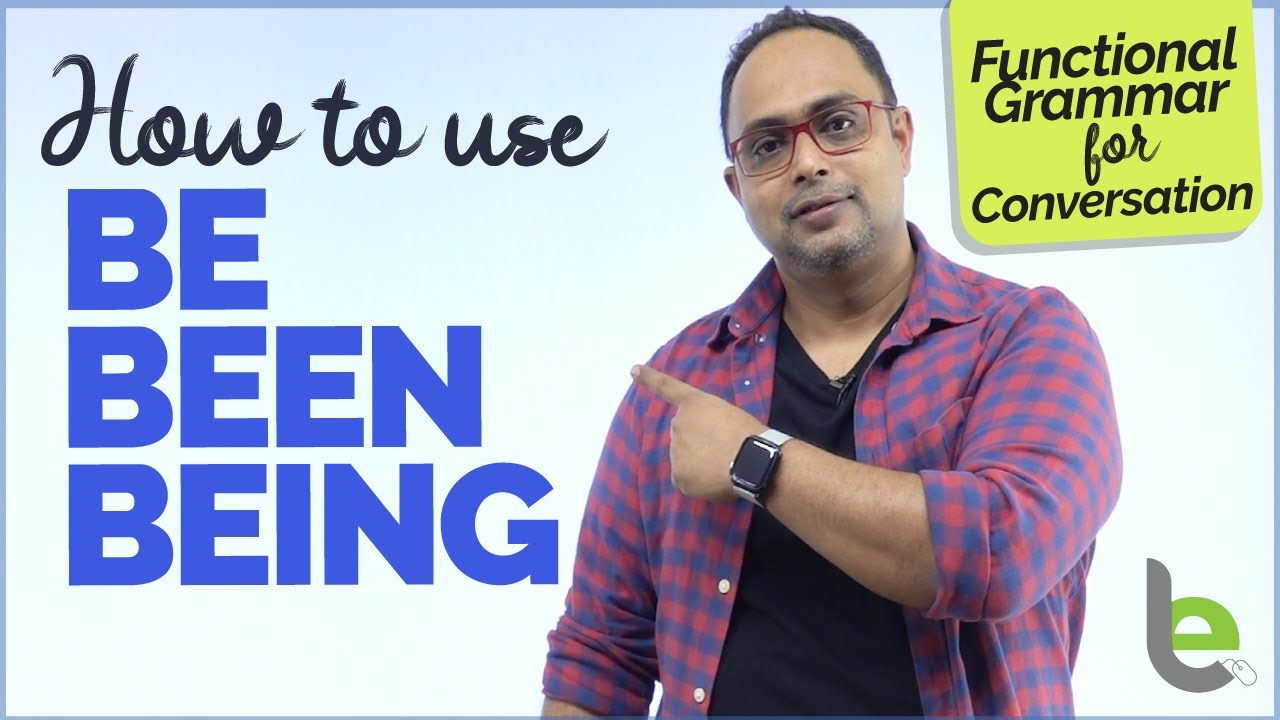 Confusing Verbs – Be, Been And Being – English Grammar Lesson In Hindi
