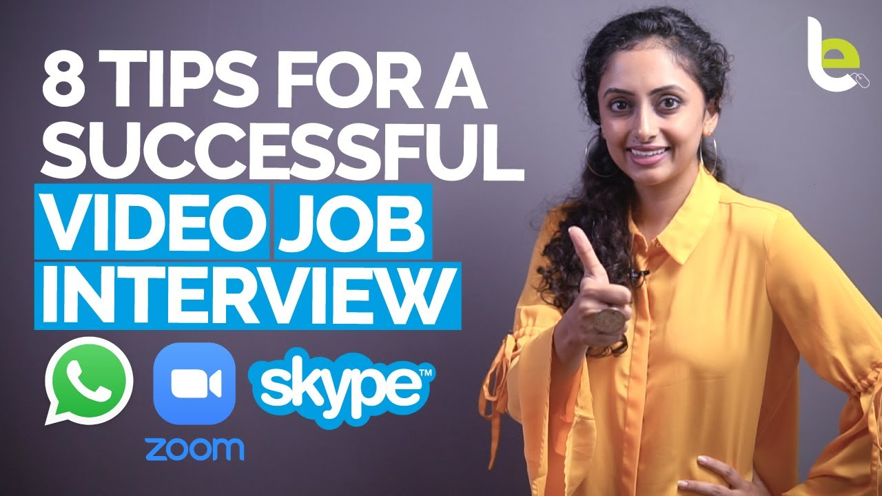 8 Tips & Soft Skills For Online Job Interview Success Through A Video Call (Zoom, Skype, Whatsapp)