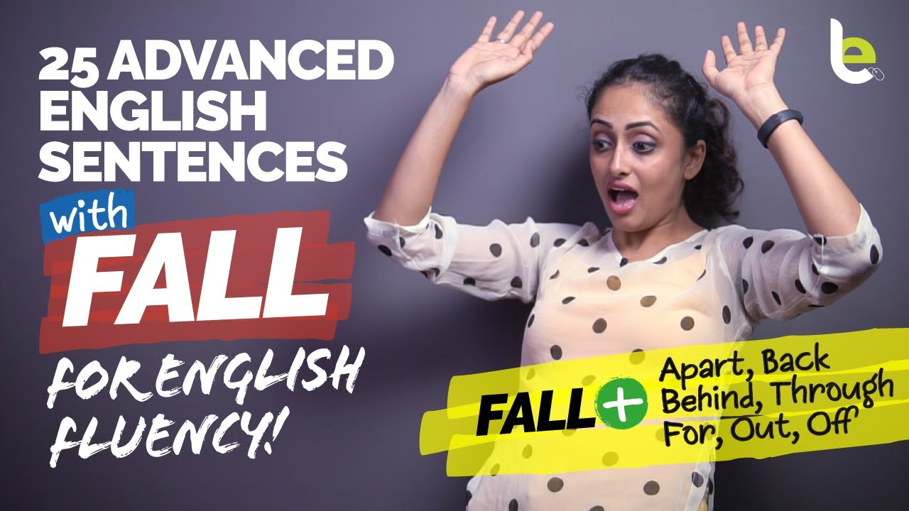 Phrasal Verbs With The Verb – FALL | Advanced English Speaking Sentences  For Daily Conversation