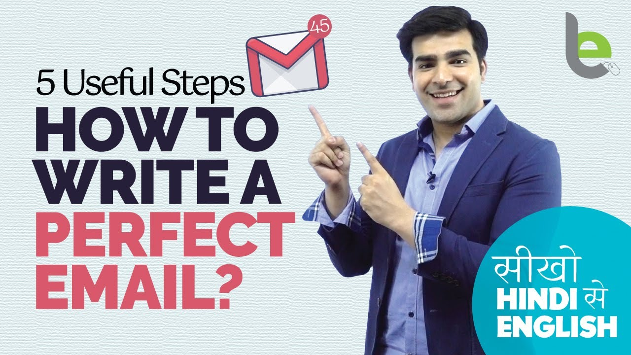 5 Steps – How To Write A Perfect Email? Tips For Effective Communication & Email Writing Skills
